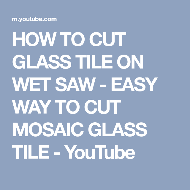 How To Cut Gl Tile On Wet Saw Easy Way Mosaic