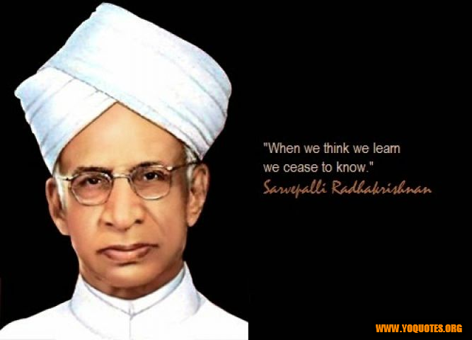 Sarvepalli Radhakrishnan Quotes Sayings Images Slogans Sarvepalli Radhakrishnan Pict Teacher Appreciation Quotes Best Teachers Day Quotes Happy Teachers Day