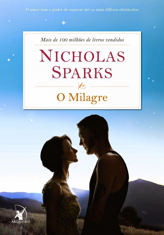 O Milagre Nicholas Sparks Resenha Nicholas Sparks Livros