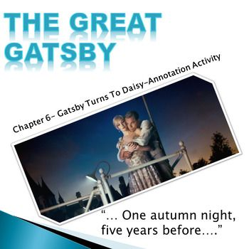 THE GREAT GATSBY CHAPTER 6 ANNOTATION ACTIVITY Gatsby Turns