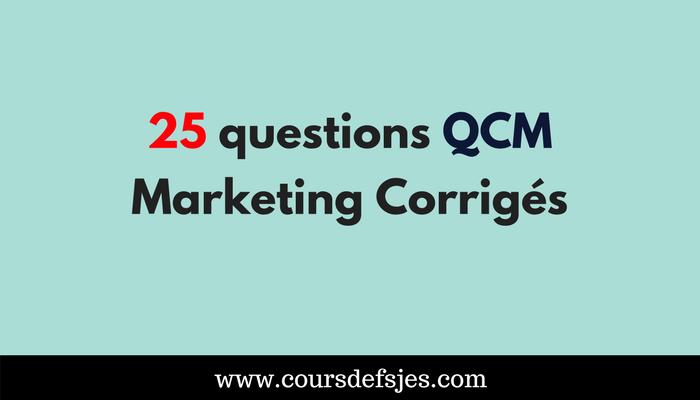 25 Questions Qcm Marketing Corriges Marketing Marketing Relationnel Questions