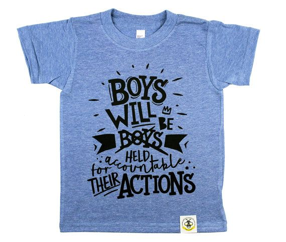 c2a411aa5 Boys will be held accountable for their actions shirt, Boys will be Boys,  Feminism shirt, Feminist shirt, Gender equality shirt, Toddler tee