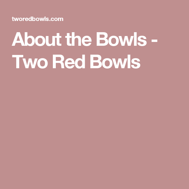 About the Bowls - Two Red Bowls