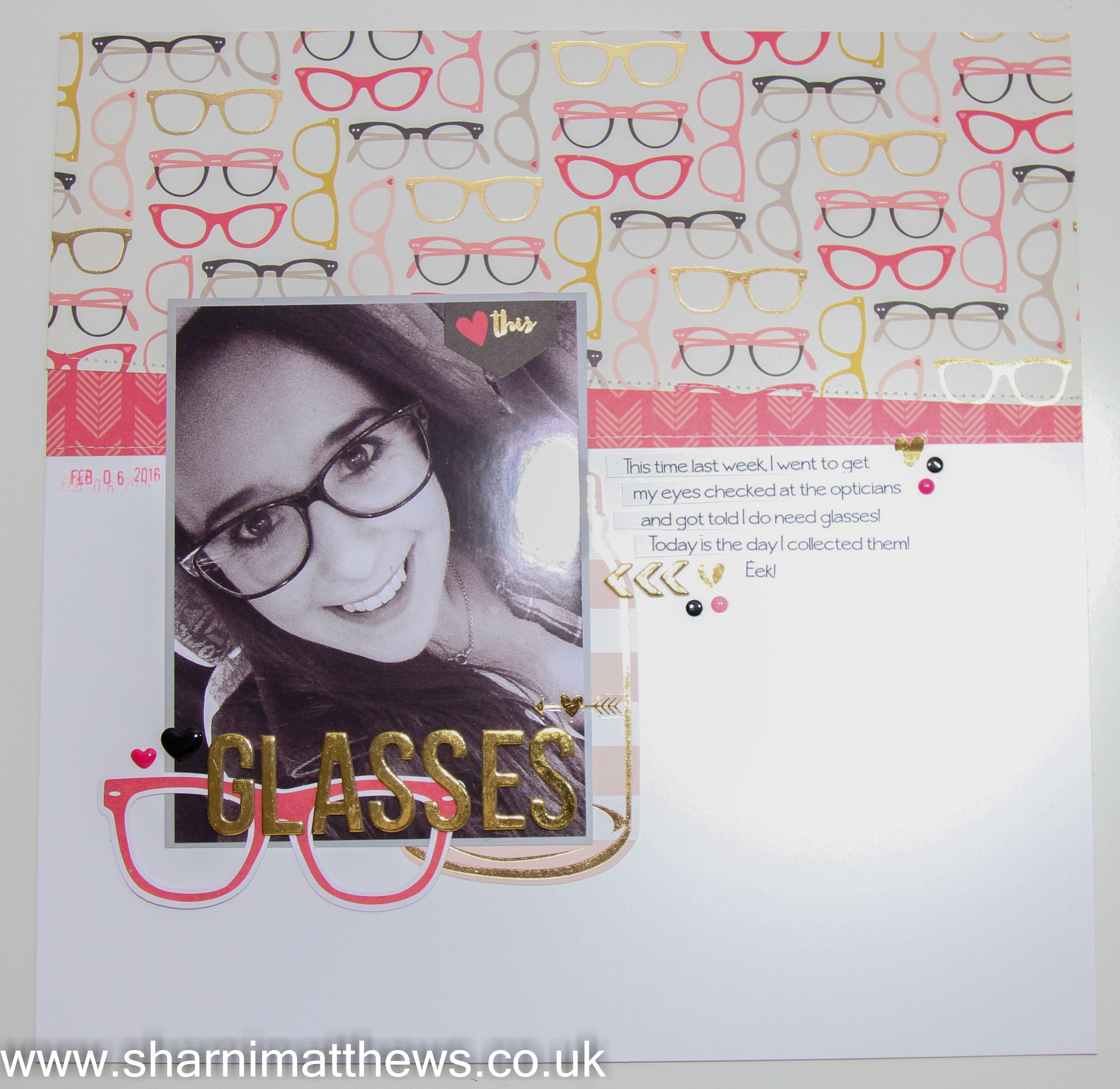 How to scrapbook uk - Scrapbook Layout My Minds Eye My Story Glasses Www Sharnimatthews