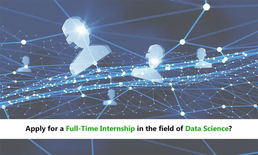 Data Science field welcomes you with full time Internships