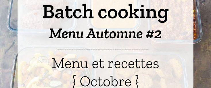 Batch cooking Automne #2 – Mois d'Octobre – Semaine 40