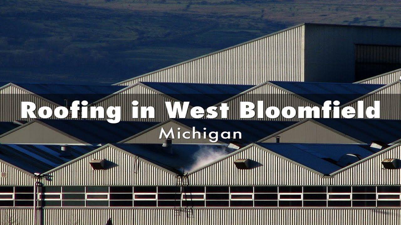 Roofing In West Bloomfield Michigan Twelve Oaks Roofing Roofing Bloomfield Livonia