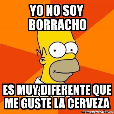 Meme Homer Yo No Soy Borracho Es Muy Diferente Que Me Guste La Cerveza 82099 Frases Divertidas Frases Hilarantes Fotos Graciosas Con Frases