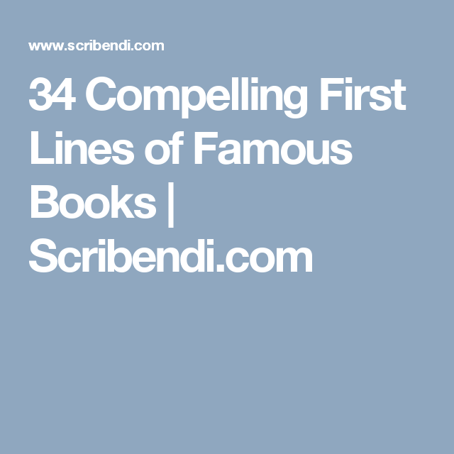 34 Compelling First Lines of Famous Books | Scribendi.com