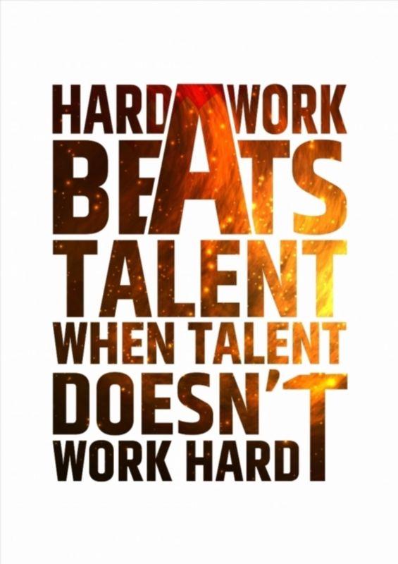 Hard Work Beats Talent When Talent Doesn T Work Hard Motivational