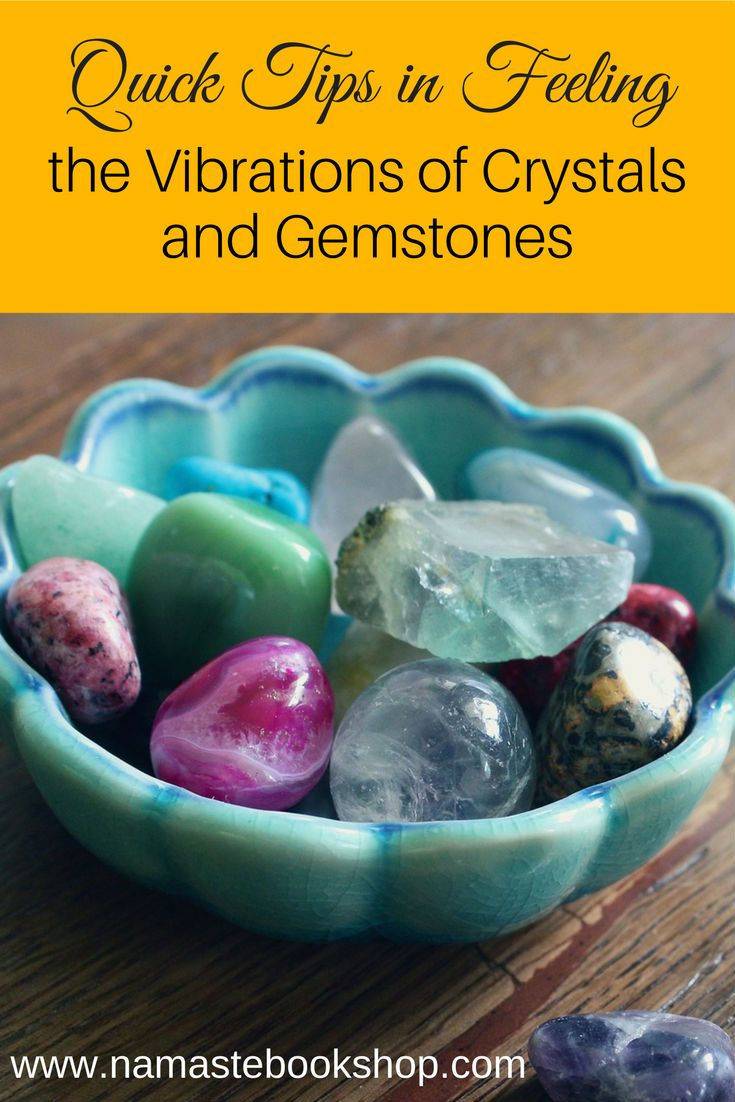 Feeling the vibrations of crystals and gemstones