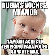 Memes Con Bebes Buenas Noches Imagenes De Buenas Noches Buenas Noches Frases Buenas Noches Amiga Frases