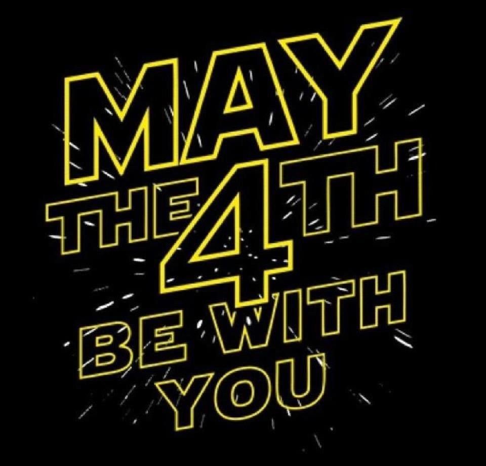 May 4 Is Considered A Holiday By Star Wars Fans To Celebrate Star