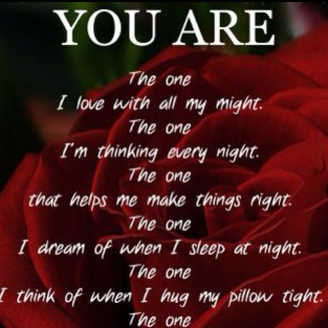 You Are The One The Love Of My Life Love Poems Love Quotes