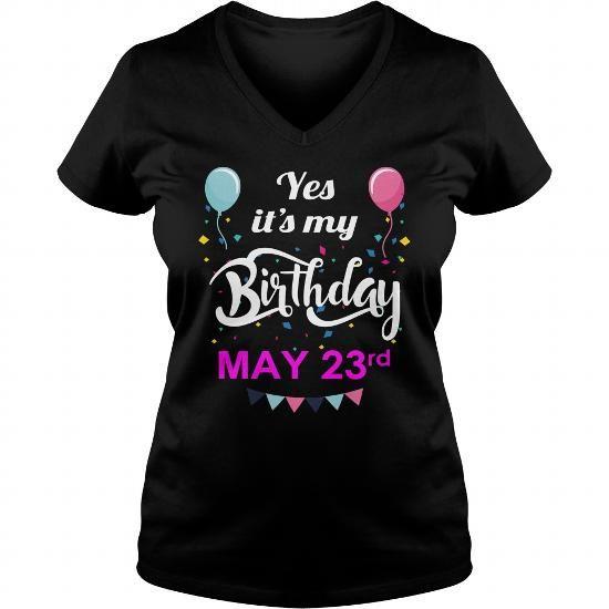 May 23 Shirt May 23 TShirt May 23 born May 23 Tshirts May 23 born on May 23 Shirts May 23 Hoodie Sunfrog Guys ladies tees Hoodie Sweat Vneck Shirt for Men and women