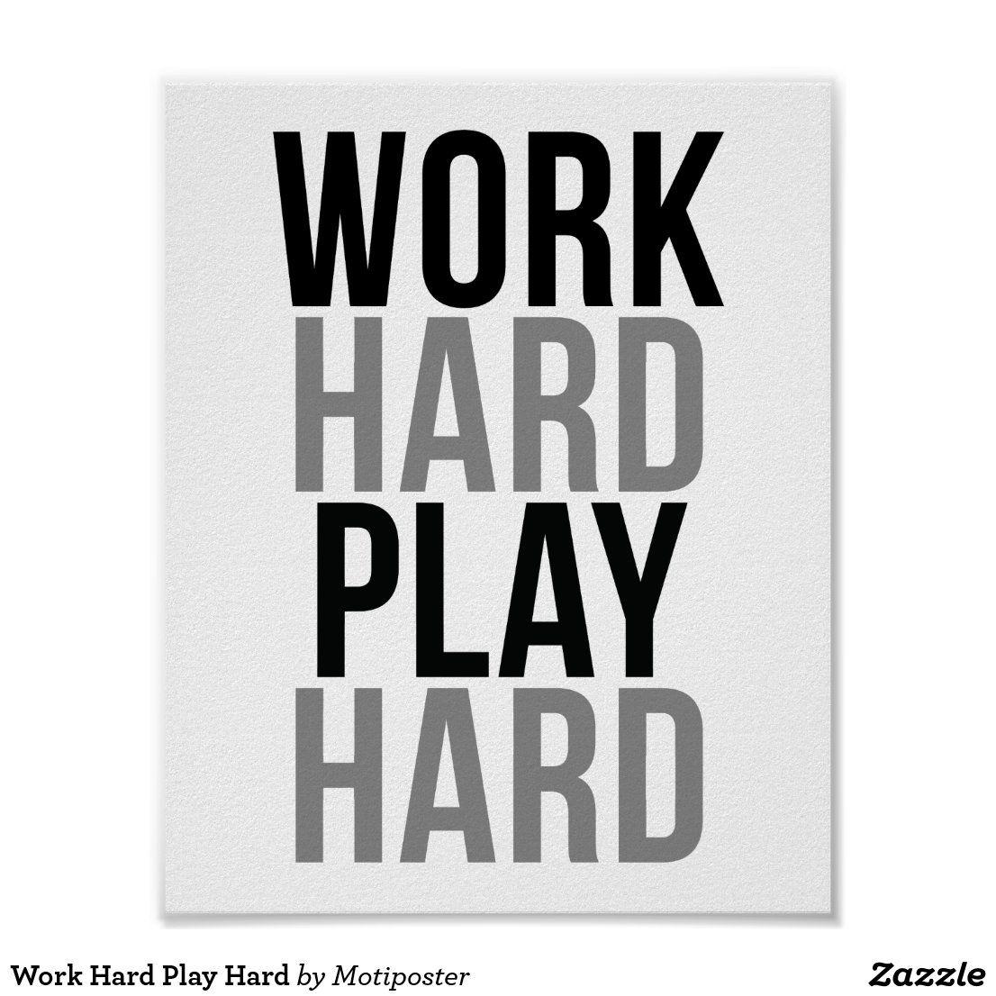 work hard play hard poster zazzle com