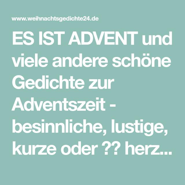 Es Ist Advent Und Viele Andere Schone Gedichte Zur Adventszeit Besinnliche Lustige Kurze Gedichte Zum Advent Kurze Gedichte Gedichte Und Spruche