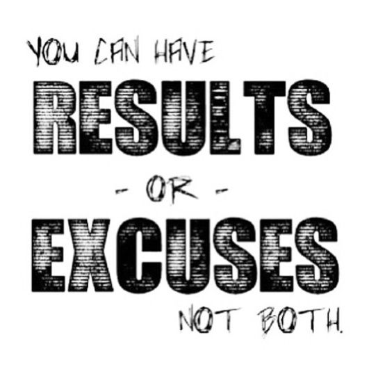 Image result for we can have excuses or success but not both