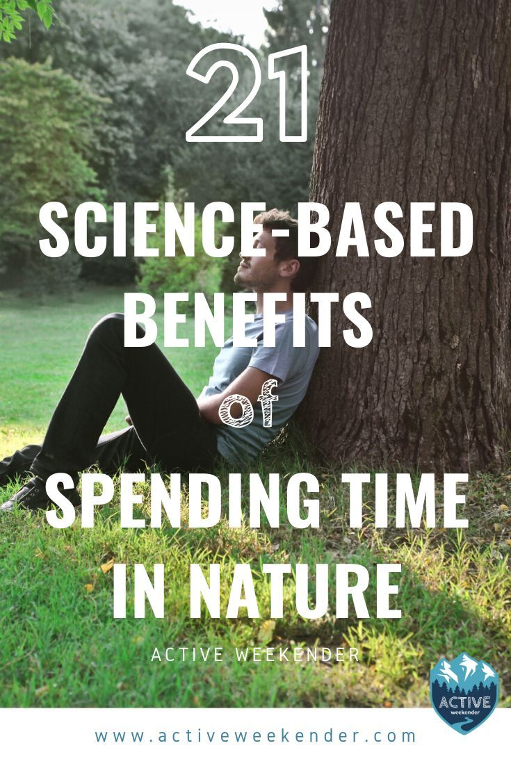 21 Science-Backed Benefits Of Spending Time In Nature | Active Weekender Did you know that American