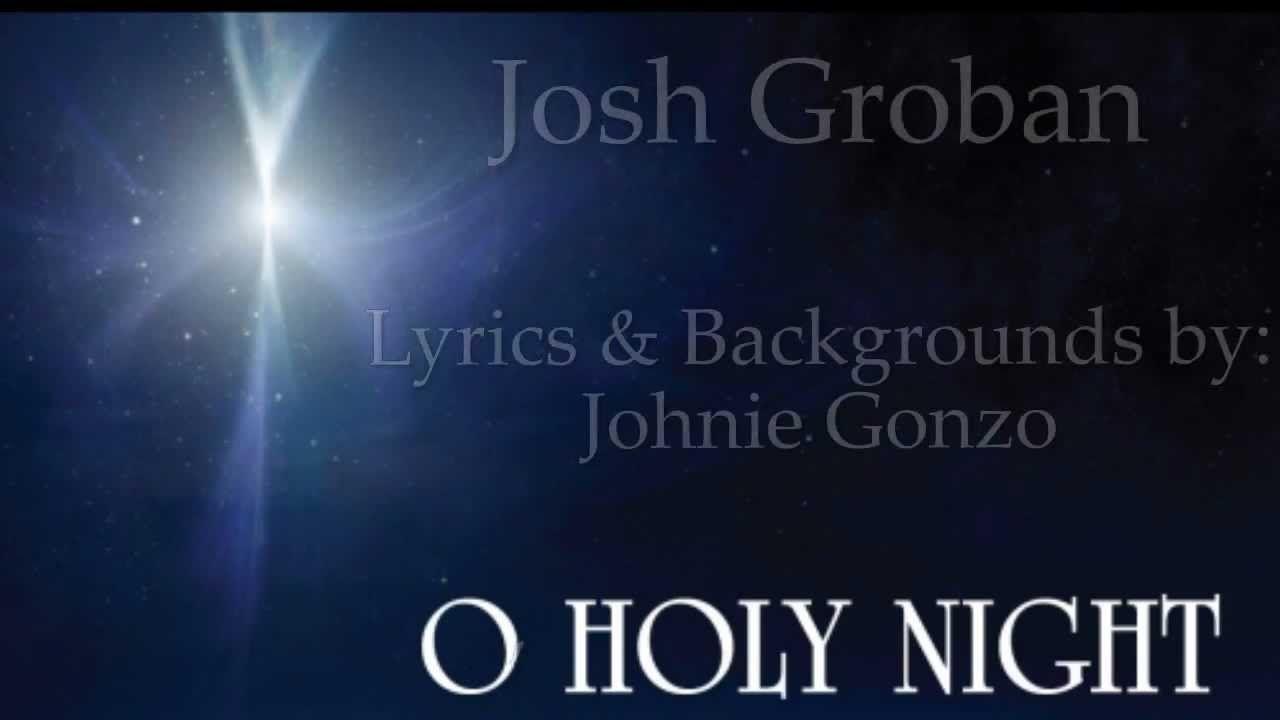 """ O Holy Night "" Josh Groban with lyrics. | O holy night, Holy night, Christmas music videos"