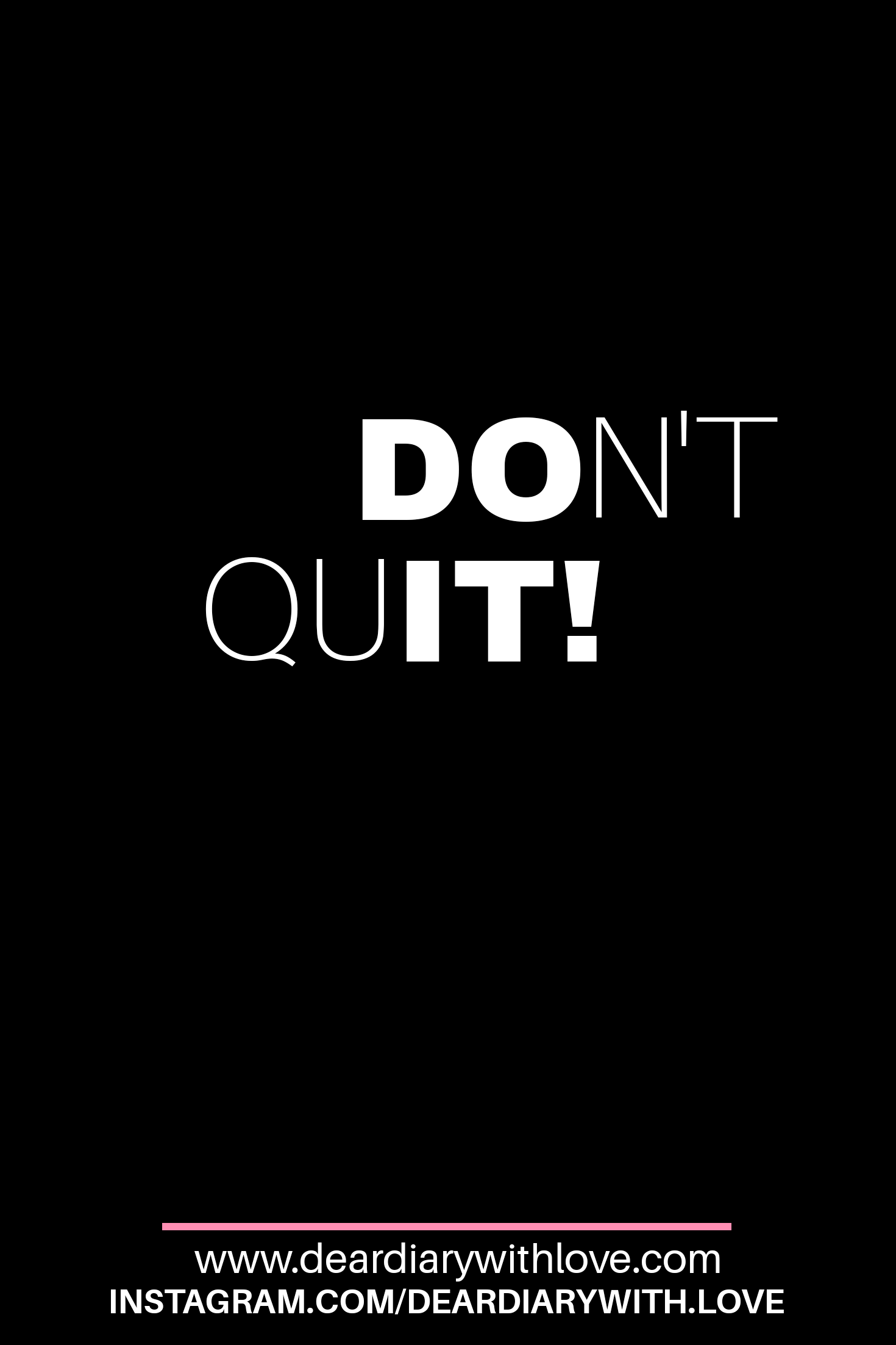 DO IT! Don't quit! | www deardiarywithlove com | #quotes