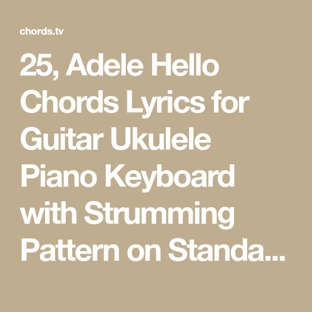 25 Adele Hello Chords Lyrics For Guitar Ukulele Piano Keyboard With