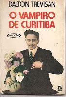 Trevisan, Dalton. O Vampiro de Curitiba. Editora Record; Rio de Janeiro / RJ; 1983, 107 páginas.