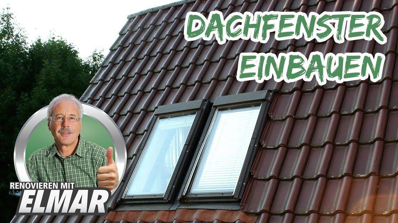 dachfenster einbauen  renovieren mit elmar  1000 in 2020