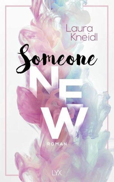 Someone New von Bestsellerautorin Laura Kneidl!