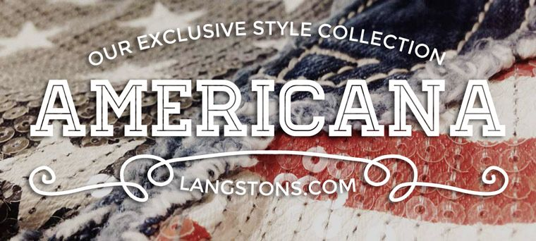 Americana Style Collection exclusively at Langstons.com!