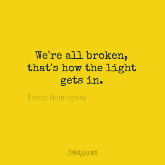 ''We're all broken, that's how the light gets in.''