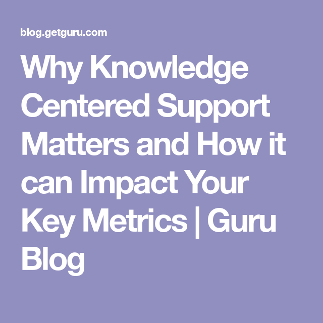 why knowledge centered support