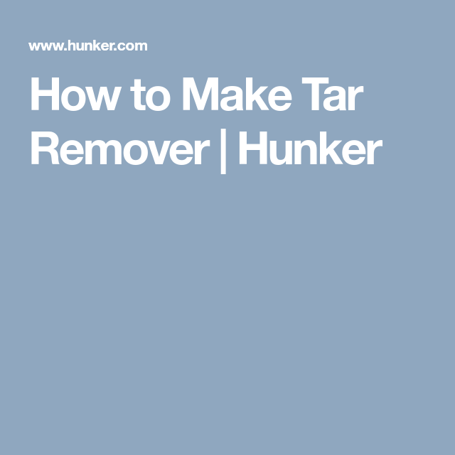 How To Make Tar Remover How To Remove Hunker Washing Soap