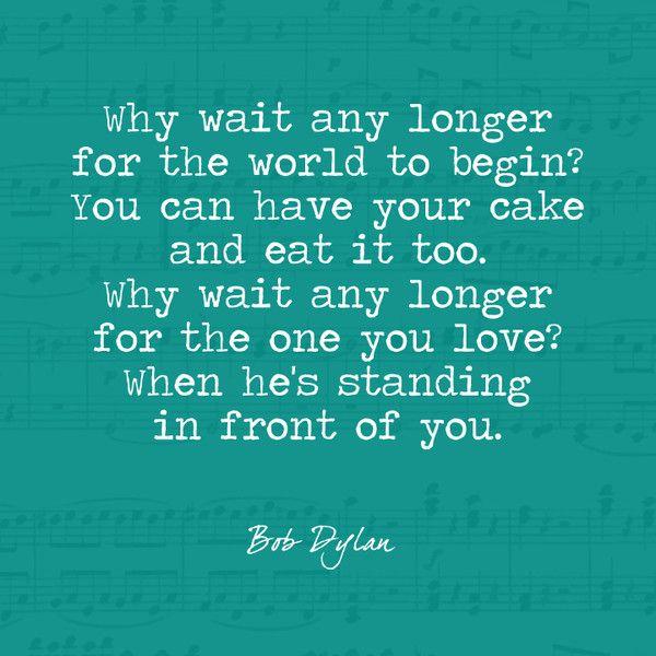 Lay Lady Lay Bob Dylan Quotes Bob Dylan Lyrics Cheer Quotes