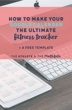 How to make your Google calendar the ultimate fitness tracker ,  #Calendar #Fitness #Google #Tracker...
