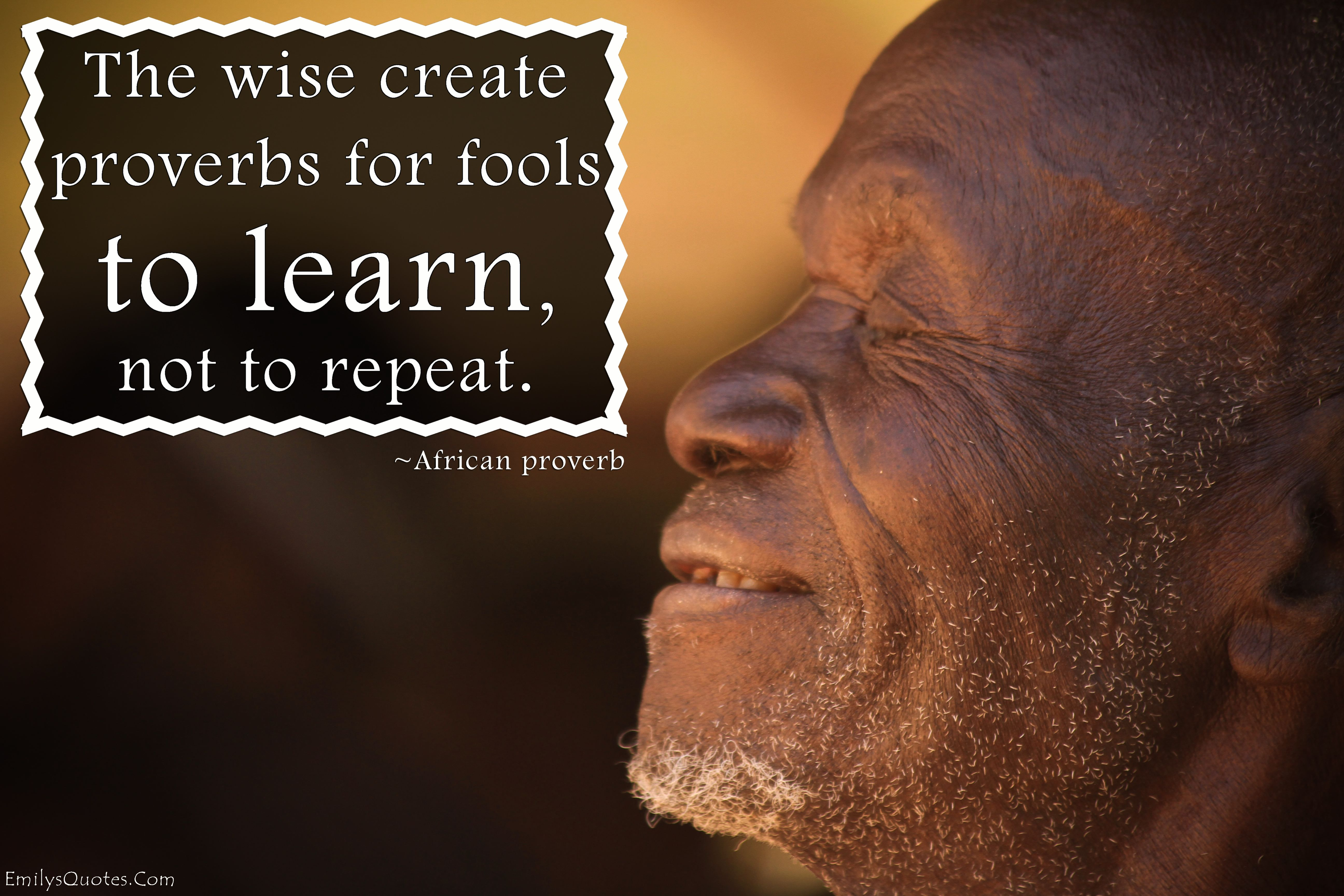 african proverbs wisdom, proverbs, fools, learning