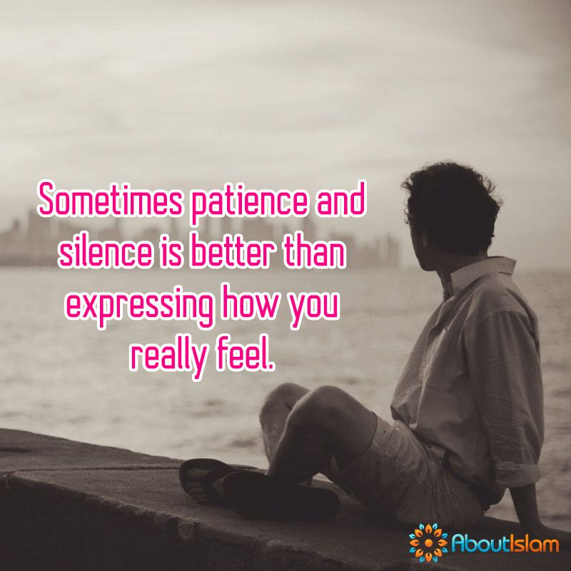 Patience And Silence Is Sometimes Better Patience Islam Faith