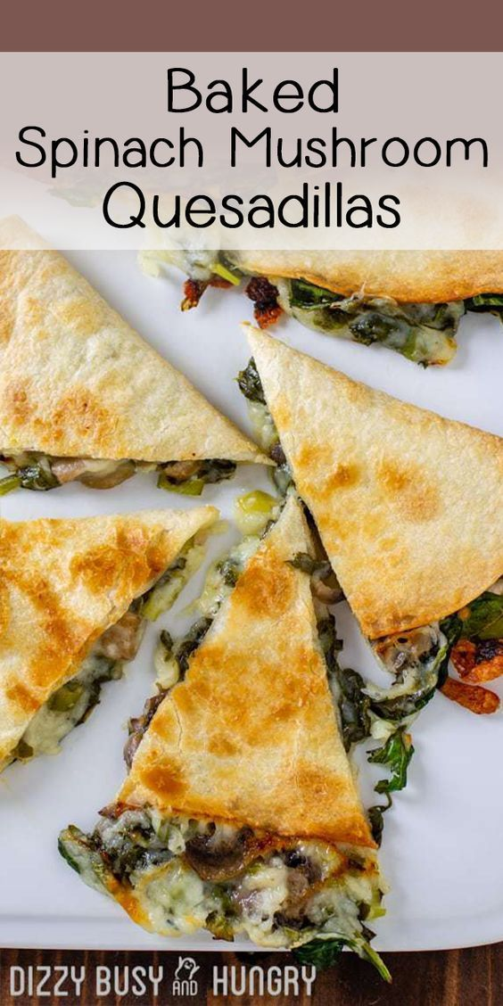 Quick Recipes for Busy Families - Dizzy Busy and Hungry Baked Spinach and Mushroom quesadillas with