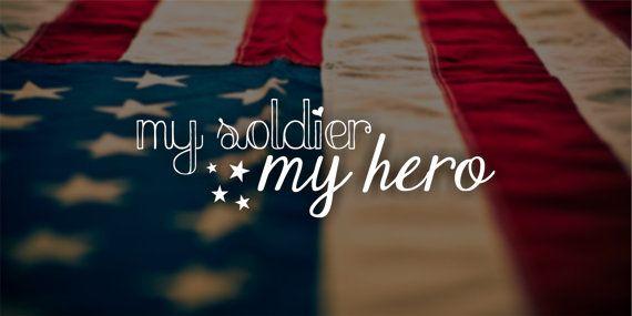My Soldier My Hero Vinyl Decal by CGAINSTUDIO on Etsy
