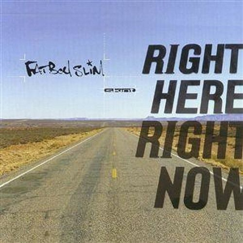 Right Here, Right Now by Fatboy Slim   Free Listening on SoundCloud