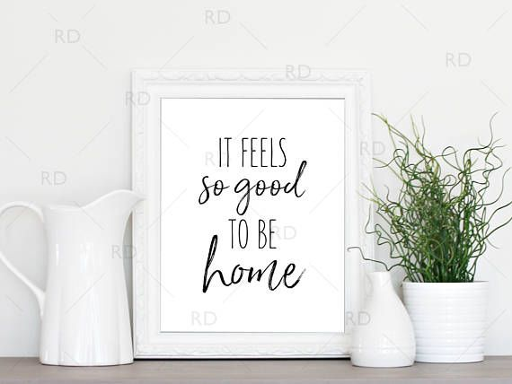 It Feels So Good To Be Home Printable Wall Art Home Quote Wall