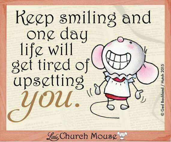 Keep Smiling...Little Church Mouse 27 Feb. 2015.