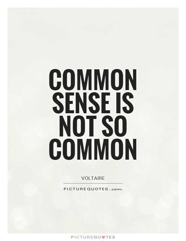 Common sense is not so common. | Common quotes, Common sense ...