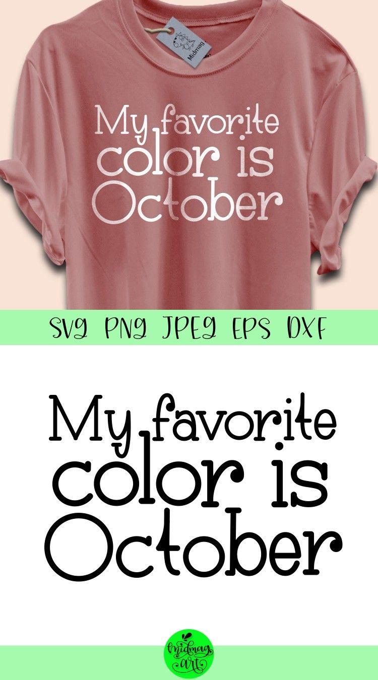 My Favorite Color Is October Svg Fall Svg October Svg Fall Etsy In 2020 Autumn Quotes Favorite Color Svg