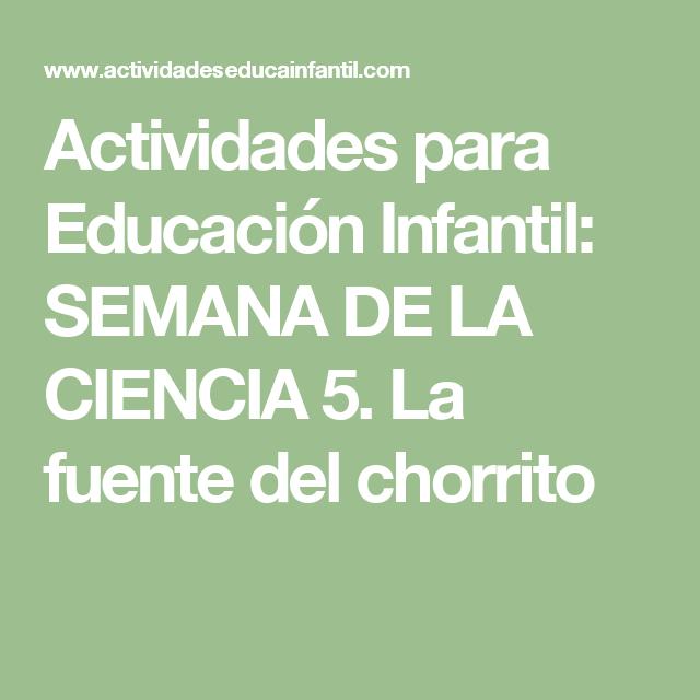 Actividades para Educación Infantil: SEMANA DE LA CIENCIA 5. La fuente del chorrito
