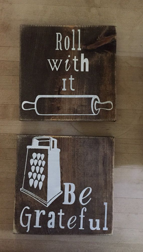 wooden kitchen sign/ kitchen decor/ be grateful/roll with it/just