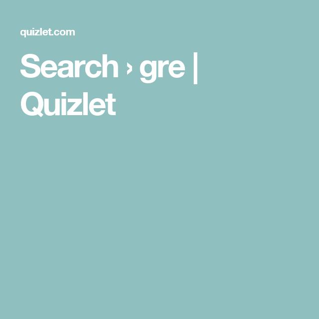 Search › gre   Quizlet   Flashcards, Study set, Urdu