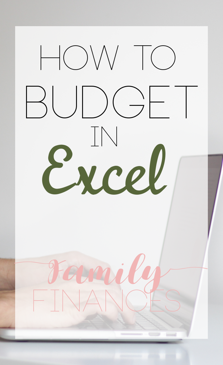 setting up a basic budget in excel family finances blog