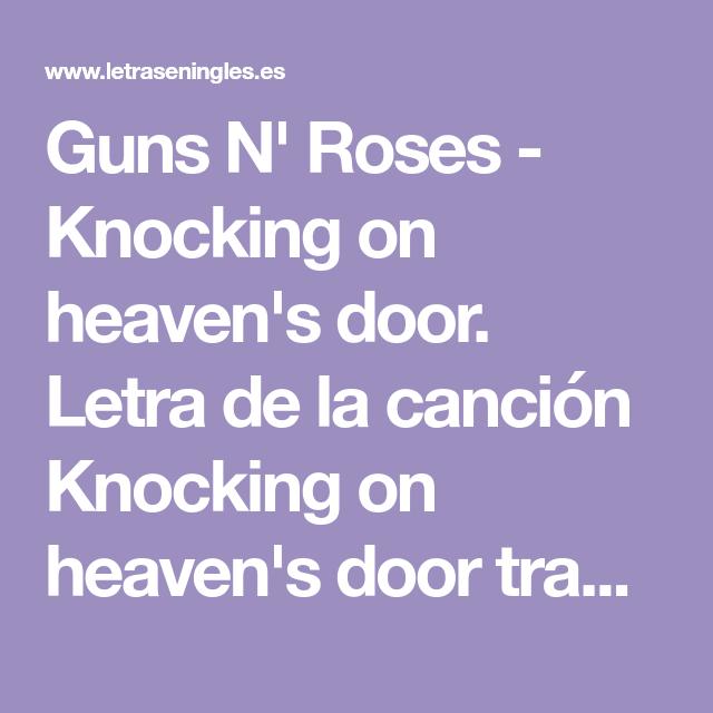 Guns N Roses Knocking On Heaven S Door Letra De La Canción Knocking On Heaven S Do Canciones En Ingles Traducidas Métodos Para Aprender Inglés Guns N Roses