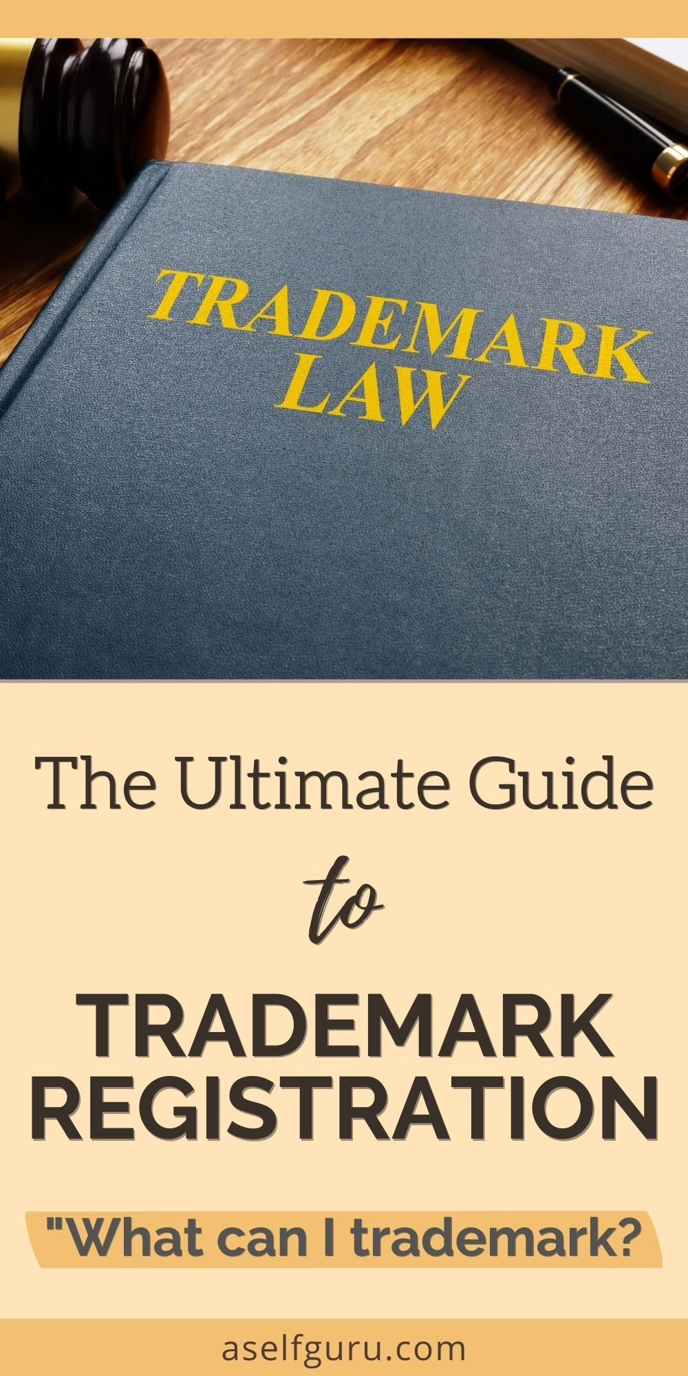 The Ultimate Guide To Trademark Registration What Can I Trademark In 2021 Trademark Registration Blogging For Beginners Business Blog